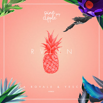 Pineapple pop - RVLTN (La Royale & Yesco Remix) Free Download