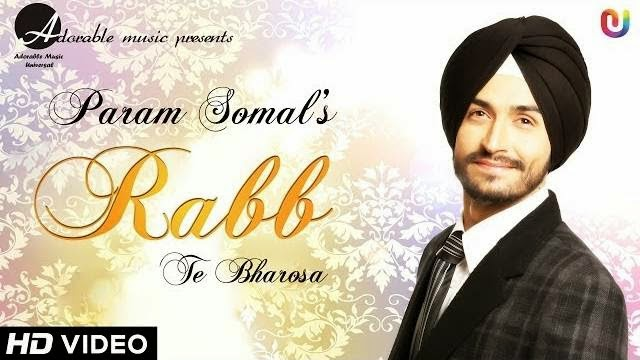 RABB TE BHAROSA SONG LYRICS & VIDEO | PARAM SOMAL | NEW PUNJABI SONGS 2014