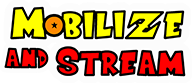 Mobilize and Stream