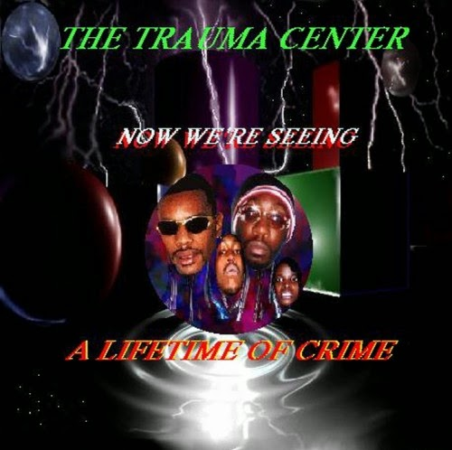The Trauma Center - Now We're Seeng A Lifetime Of Crim