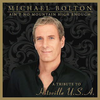 Download – CD Michael Bolton – Ain't no Mountain High Enough – A Tribute to Hitsville U.S.A. – 2013