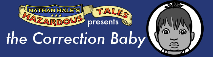 Hazardous Tales presents: The Correction Baby