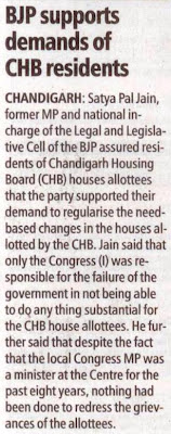 Satya Pal Jain, former MP and national in-charge of the Legal and Legislative Cell of the BJP assured residents of Chandigarh Housing Board (CHB) houses allottees that the party supported their demand..............