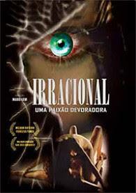 Assistir Filme Irracional: Uma Paixão Devoradora Dublado Online