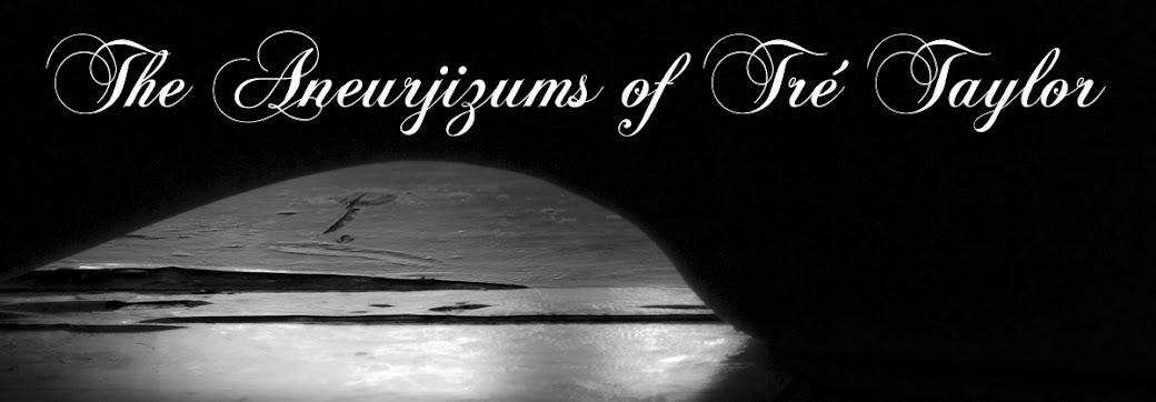 The Aneurjizums of Tré Taylor