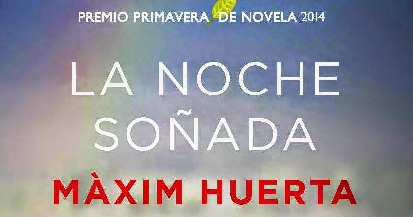 Sobre libros y lecturas la noche so ada de m xim huerta for Maxim huerta libros
