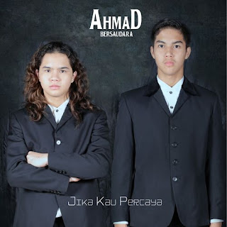 Ahmad Bersaudara - Jika Kau Percaya