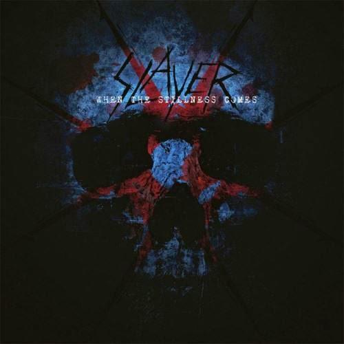 Slayer - When The Stillness Comes cover
