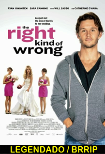 Assistir The Right Kind of Wrong Legendado 2014