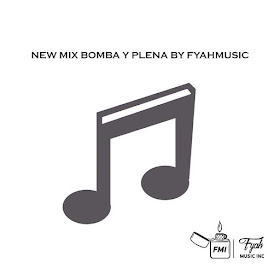 NEW MIX BOMBA Y PLENA BY FYAH MUSIC SOUND SYSTEM [FMI]