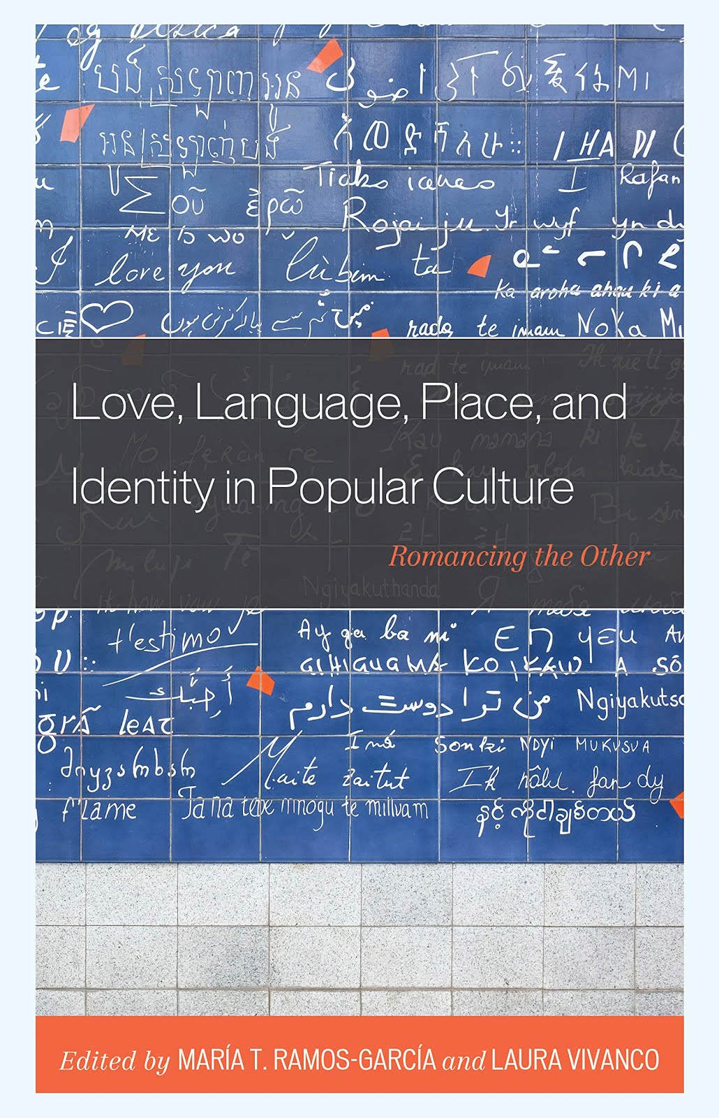 Love, Language, Place, and Identity in Popular Culture: Romancing the Other