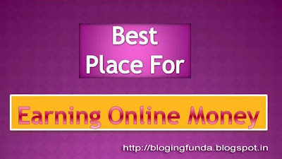 What is the best place of earning online money - Blogging Funda