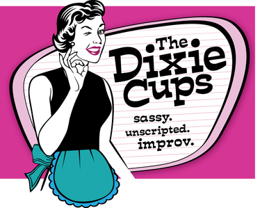 Dixie Cups Improv