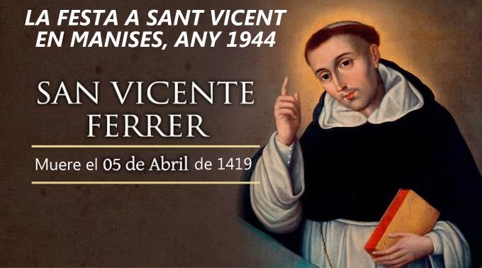 24.04.17 LA FESTA A SANT VICENT FERRER EN MANISES, EN L'ANY 1944 (S. XX)