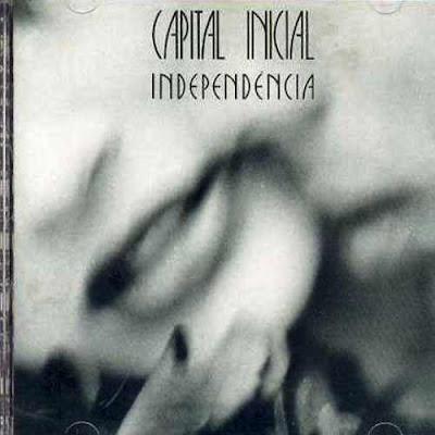 CAPITAL INICIAL - 1987 INDEPENDÊNCIA