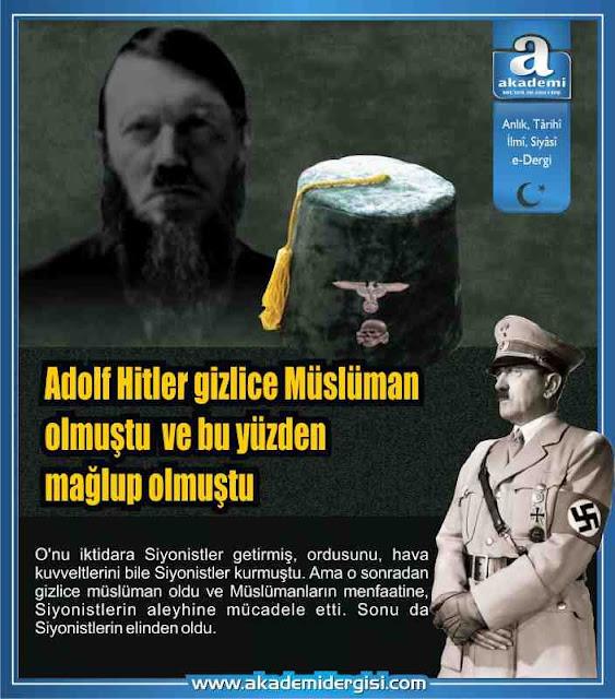 Adolf Hitler gizlice Müslüman olmuştu ve bu yüzden mağlup olmuştu