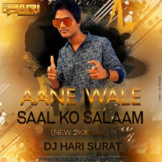 Aanewale-Saal-Ko-Salaam-Special-New-Year-2016-Mix-Dj-Hari-Surat