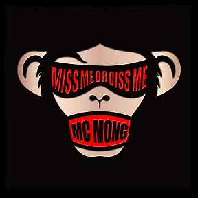 "MC Mong - ""Miss Me or Diss Me"""
