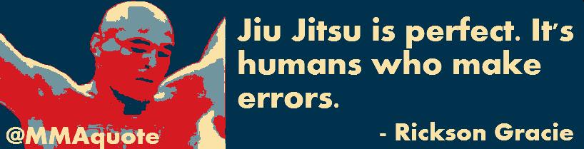 Brazilian Jiu Jitsu Quotes Brazilian Jiu Jitsu Bjj