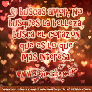 Frases De Amor: Si Buscas Amor No Busques La Belleza