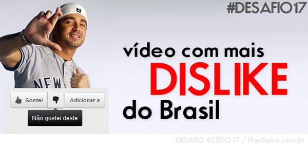 Desafio Aceito 17 – O vídeo do latino com mais DISLIKES do Brasil