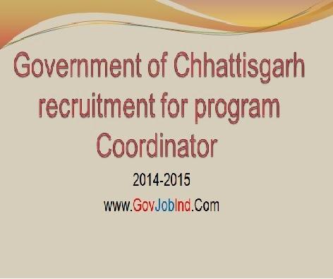 Chhattisgarh Govt Recruitment www.cgstate.gov.in 2016 - 2017-2015 (Program Coordinator)