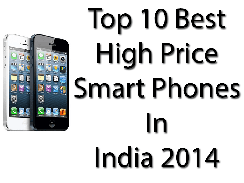 Top 10 Best High Price Smart Phones In India 2014