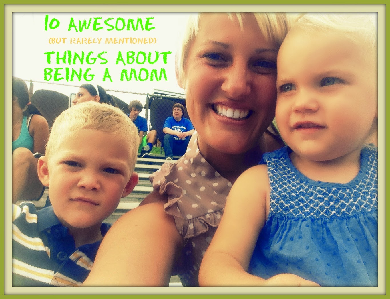 10 Awesome Things about Being a Mom