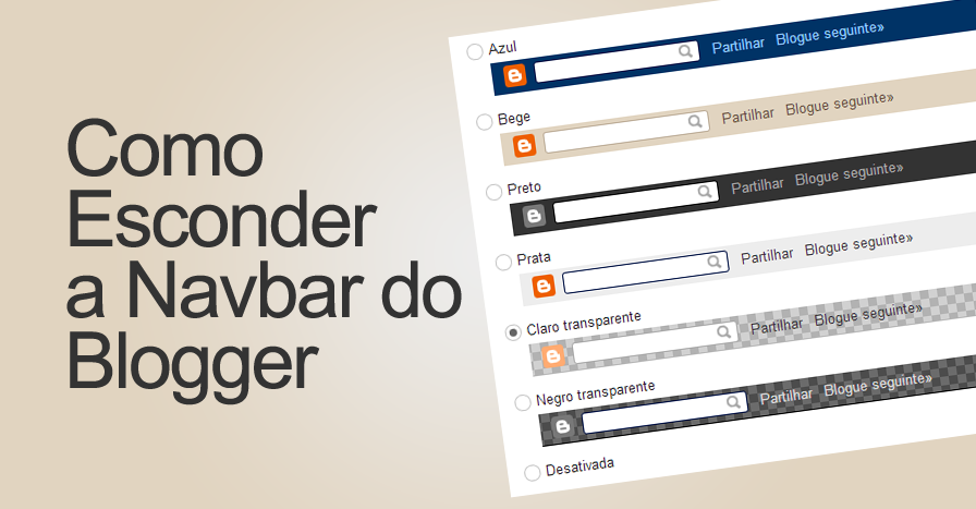 Como Esconder a Barra (Navbar) no Blogger