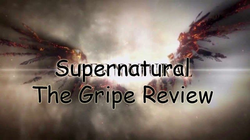 Supernatural – Episode 9.16 – The Gripe Review