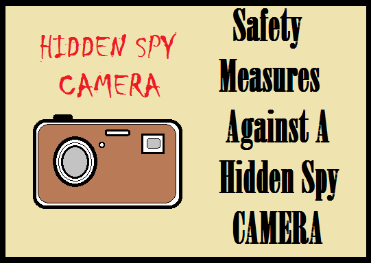 Hidden Spy Camera-Types, Features, How to Detect, Safety Guides