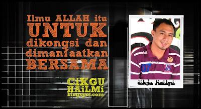 Wajah baru Blog CiKGUHAiLMi (www.cikguhailmi.com)