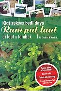 toko buku rahma: buku KIAT SUKSES BUDI DAYA RUMPUT LAUT DI LAUT & TAMBAK, pengarang ghufran h. kordi k, penerbit lily publisher