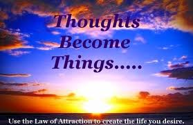 thought becomes things 
