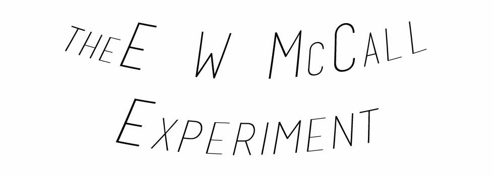 the E W McCall Experiment