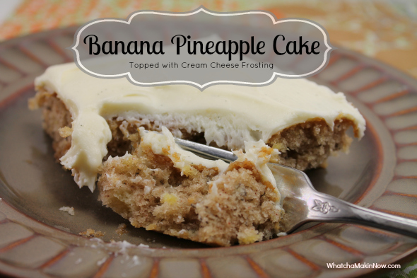 Banana Pineapple Cake with Cream Cheese Frosting from @whatchamakinnow