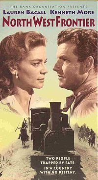 North West Frontier (released in 1959) - Set in turbulent times in India starring Lauren Bacall and Kenneth Moore
