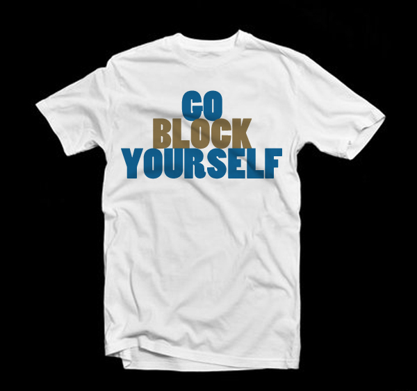#GOBLOCKYOURSELF t-shirt from www.greene21.com