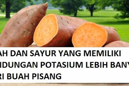 Buah dan Sayuran Mengandung Potasium Lebih Dari Pisang