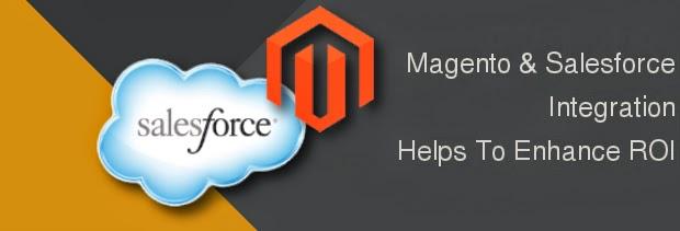 Magento & Salesforce Integration Helps To Enhance ROI