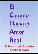 Serie de Predicaciones EL CAMINO HACIA EL AMOR REAL