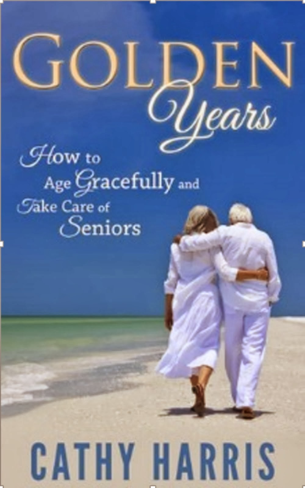 Golden Years: How To Age Gracefully and Take Care of Seniors