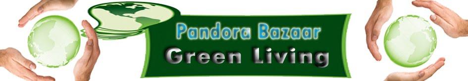 Pandora Bazaar Green Living