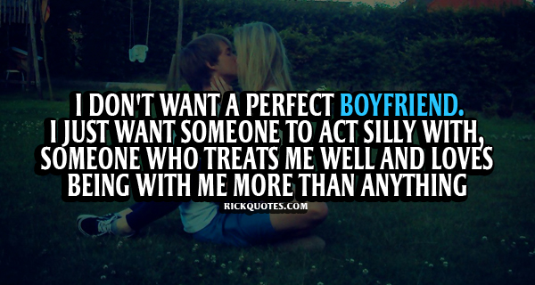 Love Quotes | Want A Perfect BoyFriend