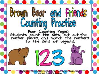 http://www.teacherspayteachers.com/Product/FREE-Brown-Bear-Counting-Sets-Independent-Practice-for-Kindergarten-276698