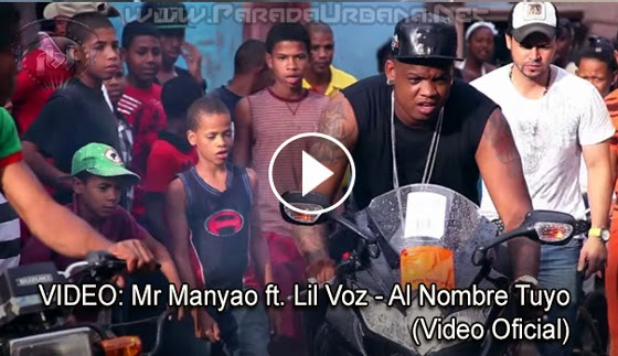 VIDEO - Mr Manyao ft. Lil Voz – Al Nombre Tuyo (Video Oficial)
