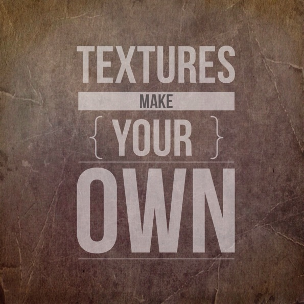 Make Your Own Custom Texture