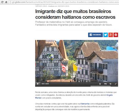 http://g1.globo.com/fantastico/noticia/2015/07/imigrante-diz-que-muitos-brasileiros-consideram-haitianos-como-escravos.html