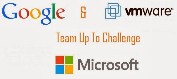 Google, VMware Team Up To Challenge Microsoft