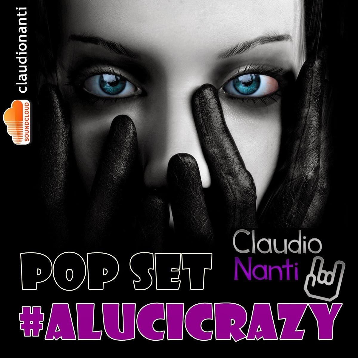 DJ Claudio Nanti - Pop Set #ALUCICRAZY